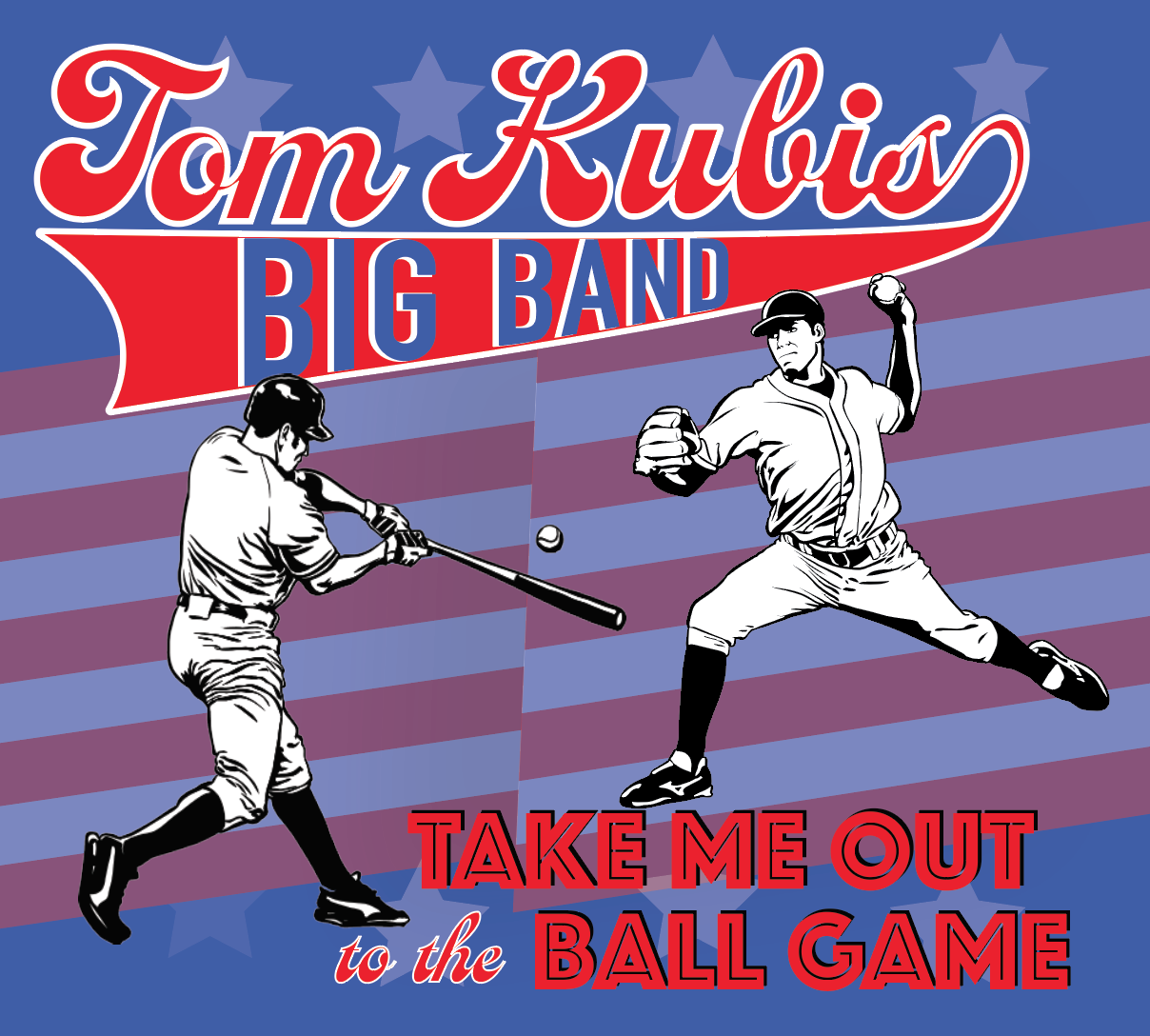 Tom Kubis - Take Me Out To The Ballgame